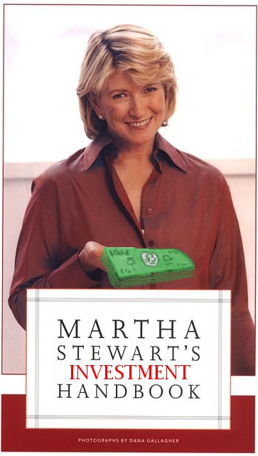 "Martha Stewart Makes Investing A ""Bad Thing"""